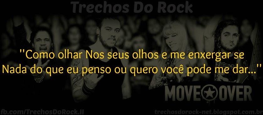 Que Amor é Esse Que Se Move Dentro De Mim: Trechos Do Rock: Frases Da Banda Move Over #01
