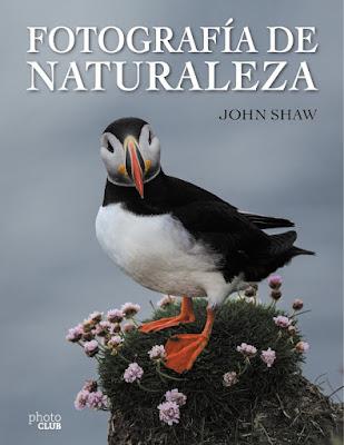LIBRO - Fotografía de Naturaleza John Shaw (Anaya | Photoclub - 3 Marzo 2016) ARTE - FOTO - FOTOGRAFIA Comprar en Amazon España