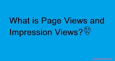 What is Page View and Impression View - Technical Arp