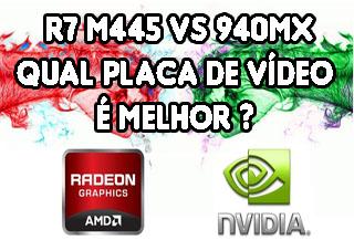 R7 M445 Vs 940MX - Qual Placa de Video é Melhor