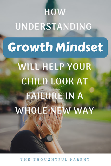 How Understanding Growth Mindset Will Help Your Child Look at Failure in a Whole New Way