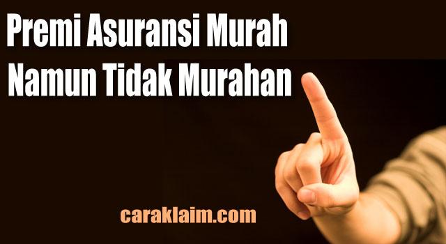 Premi Asuransi Murah