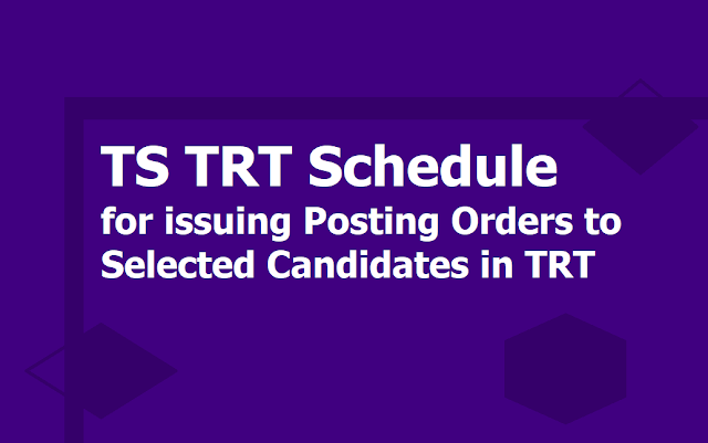 TS TRT Schedule 2019 for issuing Posting Orders to Selected Candidates in Teachers Recruitment