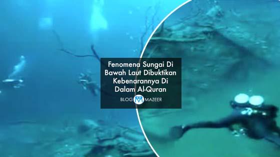 Fenomena Sungai Di Bawah Laut Dibuktikan Kebenarannya Di Dalam Al-Quran