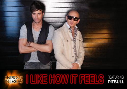 how it feels oh yeah i like how it feels i like how it feels i like    Enrique Iglesias I Like How It Feels Lyrics