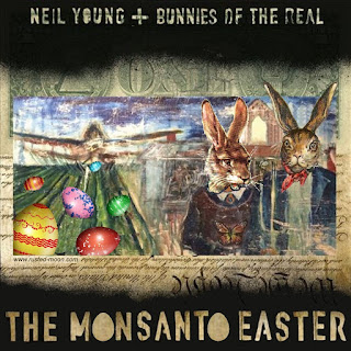 """Neil Young"", Monsanto Easter"""