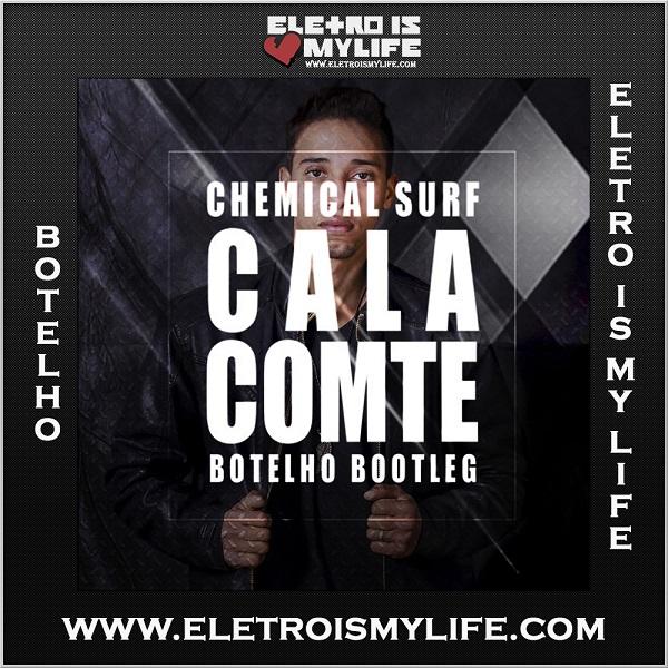 Chemical Surf - Cala Comte (Botelho Bootleg)