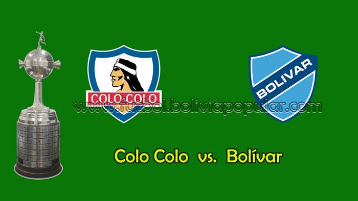 Colo Colo vs. Bolívar - En Vivo - Online - Copa Libertadores