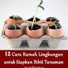 12 Cara Ramah Lingkungan untuk Menanam Bibit