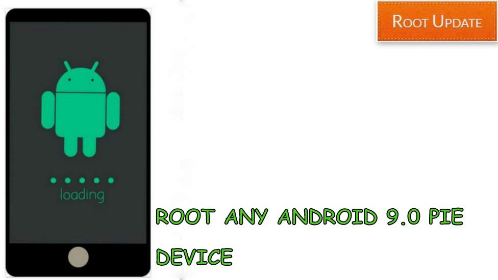 How to Root Any Android 9 0 Pie Device Without PC - Latest News
