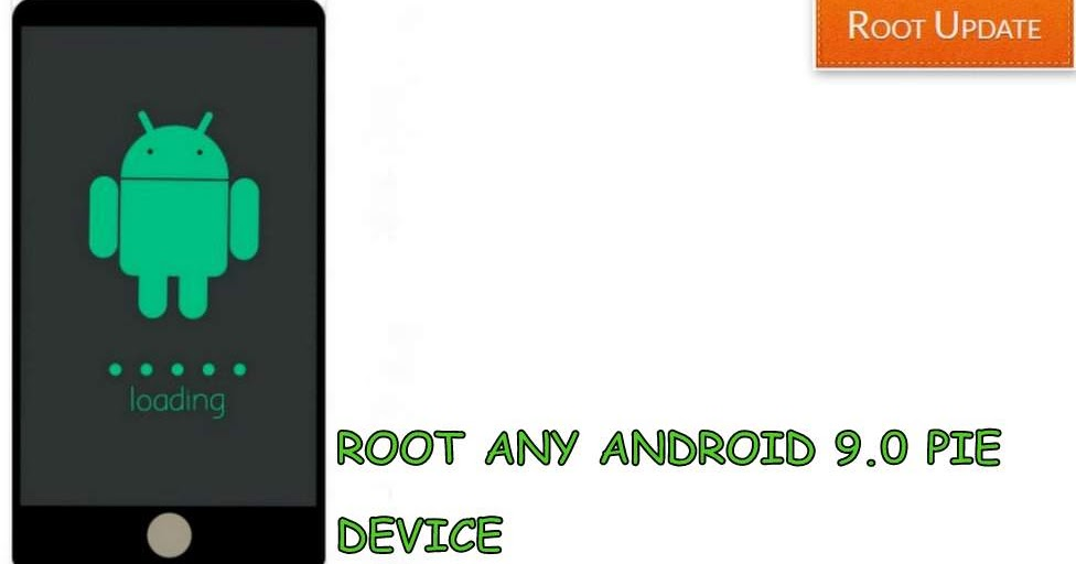 How To Root Any Android 9 0 Pie Device Without Pc