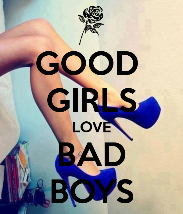 Good girl dating a bad boy