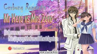 Cerbung Romantis Mr Hero vs Mrs Zero ~ 30 {END}