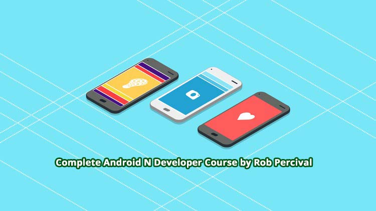 Complete Android N Developer Course by Rob Percival - Build 17 Apps - Coupon