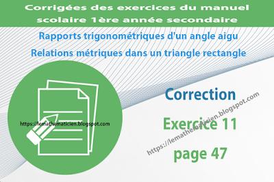 Correction - Exercice 11 page 47 - Rapports trigonométriques d'un angle aigu - Relations métriques dans un triangle rectangle