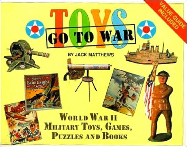 The Children S War Toys Go To War World War Ii Military Toys