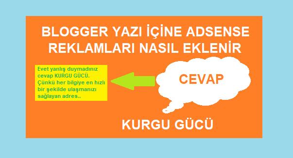 Blogger Yazı İçine Adsense Reklamları Nasıl Eklenir - Kurgu Gücü