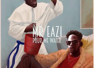 [Music] Mr Eazi – Pour Me Water