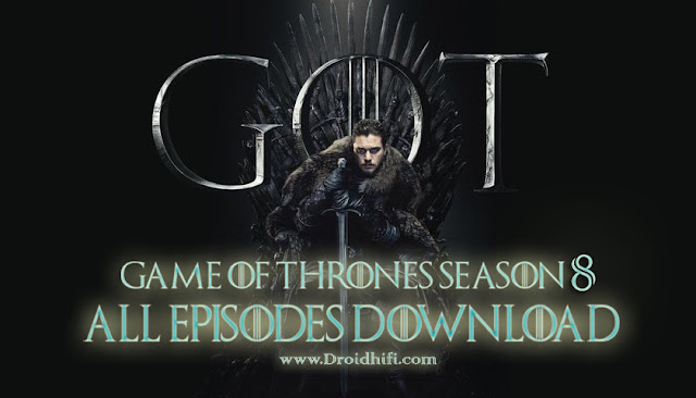 Game Of Thrones Season 8 All Episodes Download