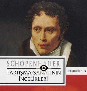 Arthur Schopenhauer – 10 – Tartisma Sanatinin Incelikleri