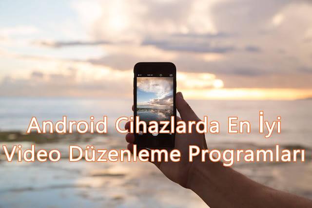 Android Cihazlarda En İyi Video Düzenleme Programları