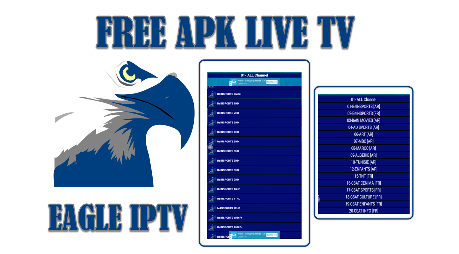EAGLE IPTV : FREE APK IPTV TO WATCH ARABIC FRENCH AND SPORT