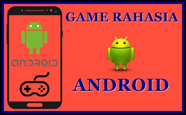 Wow, Ada Game Bawaan Android Di Smartphone Kalian!