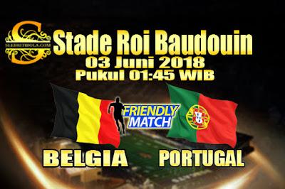 JUDI BOLA DAN CASINO ONLINE - PREDIKSI PERTANDINGAN PERSAHABATAN BELGIA VS PORTUGAL 03 JUNI 2018