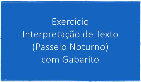 exercicio-interpretacao-de-texto-paseio-noturno-com-gabarito