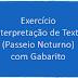 Exercício Interpretação de Texto (Passeio Noturno) com Gabarito