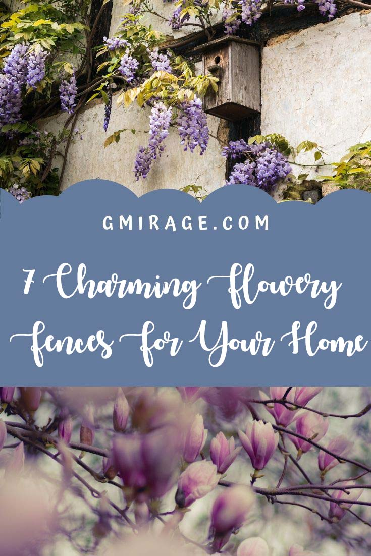 7 Charming Flowery Fences For Your Home
