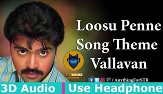 Vallavan – Loosu Penne | 3D Surround Sound | Use Headphone | Yuvan Shankar Raja
