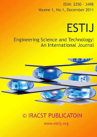 Engineering Science and Technology: An International Journal (ESTIJ)