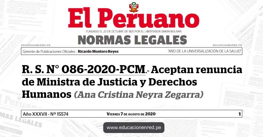 R. S. N° 086-2020-PCM.- Aceptan renuncia de Ministra de Justicia y Derechos Humanos (Ana Cristina Neyra Zegarra)