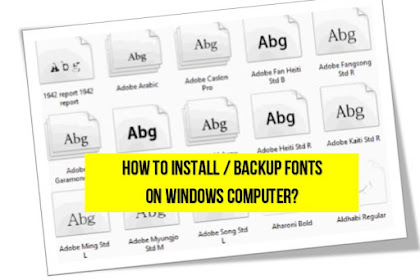 How to install fonts in Windows Computer and backup already installed fonts?