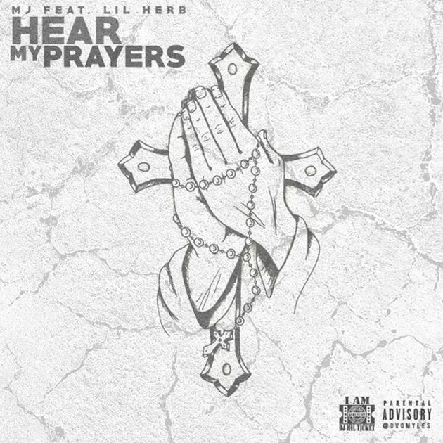 MJ - Hear My Prayers (Feat. G Herbo)