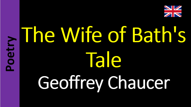wife of bath s tale by geoffrey Wife e}athts tale for in the main p t:lt w', th a i the fiir they travel it: inte intettu [ices 1 gory or 0' as a a in n a reading analyzing may ices narrate ity a think critically cooperative learning activ connect to life fri's attitudes, comparing texts.