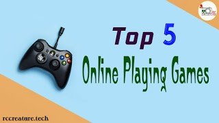 Top 5 Online Playing Games (2019)