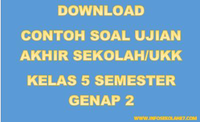 Download Soal UAS/UKK Kelas 5 Semester Genap 2