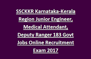 SSCKKR Karnataka-Kerala Region Junior Engineer, Medical Attendant, Deputy Ranger 183 Govt Jobs Online Recruitment Exam 2017