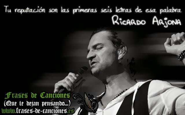 Frase de la canción : Ricardo Arjona - Tu reputación