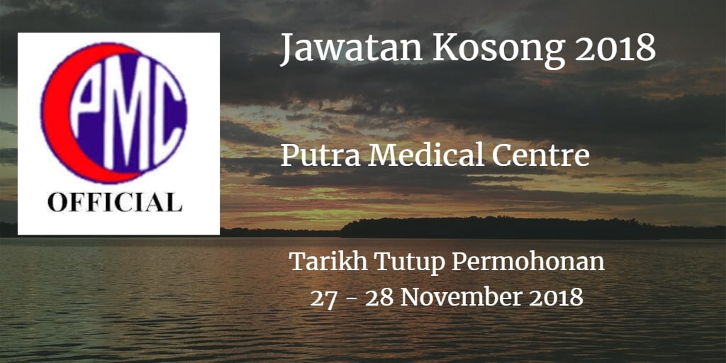 Jawatan Kosong Putra Medical Centre 27 & 28 November 2018