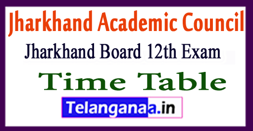 JAC 12th Exam Time Table 2018