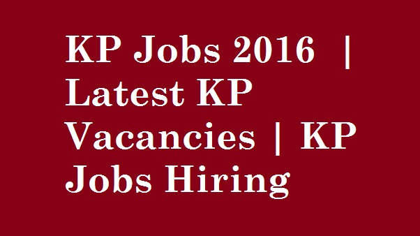 KP Jobs 2016  | Latest KP Vacancies | KP Jobs Hiring