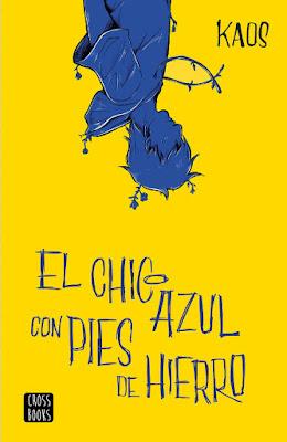 LIBRO - El chico azul con pies de hierro KAOS | Estudio Katastrófico  (CrossBooks - 5 febrero 2019)   COMPRAR ESTE LIBRO