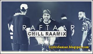 Chill Raamix Lyrics – Raftaar, Puneet Kohli, Saurabh Acharya & Marshall