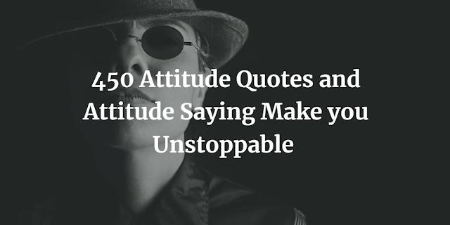 Attitude Quotes and Attitude Saying