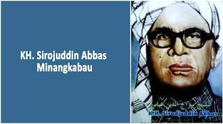 Biografi KH Sirojuddin Abbas Minangkabau ~ Pengarang Buku 40 Masalah Agama