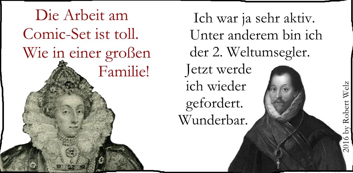 Elizabeth I. und Francis Drake, Hauptfiguren des satirischen Comics auf www.skurrilen.de, sind hochzufrieden. Ihnen bereitet die Zusammenarbeit mit Texter & Autor Robert Welz viel Freude