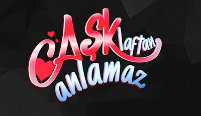 Ask-Laftan-Anlamaz-Dizisi